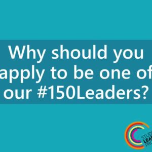 Applications are now open! Hear what #150Leader...
