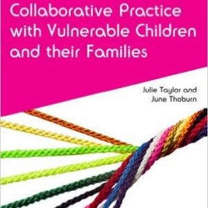 Collaborative Practice with Vulnerable Children and Their Families (Caipe Collaborative Practice Series)