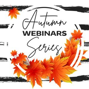 Fri 1st Nov, 2pm GMT Autumn series - 5th webinar