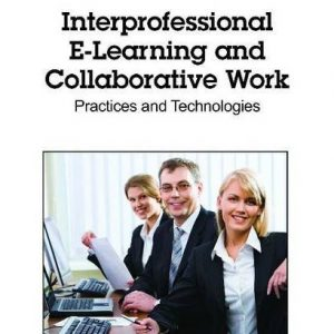 interprofessional-e-learning-and-collaborative-work-practices-and-technologies