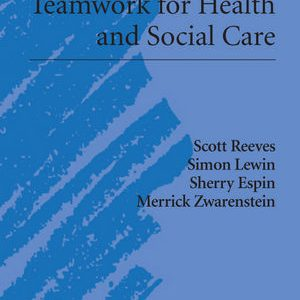 interprofessional-teamwork-for-health-and-social-care